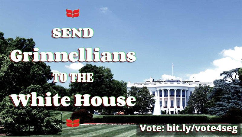 """Send Grinnellians to the White House. Vote: bit.ly/vote4seg"""